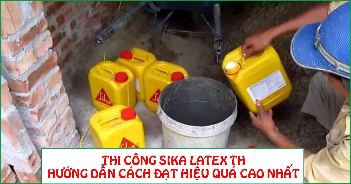 Thi công Sika Latex TH